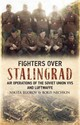 Fighters Over Stalingrad - Egorov, Nikita - ISBN: 9781781550465