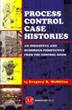 Process Control Case Histories - Mcmillan, Gregory K. - ISBN: 9781606501764