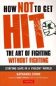 How Not To Get Hit - Cooke, Nathaniel - ISBN: 9780804842693
