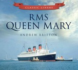Rms Queen Mary - Britton, Andrew - ISBN: 9780752479521