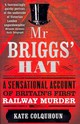 Mr Briggs' Hat - Colquhoun, Kate - ISBN: 9780349123592
