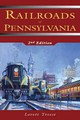 Railroads Of Pennsylvania - Treese, Lorett - ISBN: 9780811700115