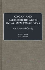 Organ And Harpsichord Music By Women Composers - Heinrich, Adel - ISBN: 9780313268021