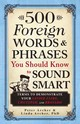 500 Foreign Words & Phrases You Should Know To Sound Smart - Archer, Peter; Archer, Linda - ISBN: 9781440540752