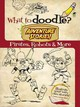 What To Doodle? Adventure Stories! Pirates, Robots And More - Whelon, Chuck - ISBN: 9780486489919