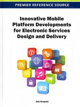Innovative Mobile Platform Developments For Electronic Services Design And Delivery - Scupola, Ada (EDT) - ISBN: 9781466615687