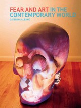 Fear And Art In The Contemporary World - Albano, Caterina - ISBN: 9781780230191