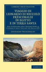 Cambridge Library Collection - Travel, Middle East And Asia Minor - Frescobaldi, Leonardo - ISBN: 9781108042239