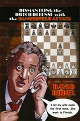 Dismantle The Dutch Defense With The Dangerfield Attack - Rudel, David I - ISBN: 9781888710595