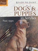 Dogs & Puppies In Acrylics - Apps, Paul - ISBN: 9781844488162