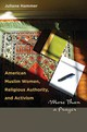 American Muslim Women, Religious Authority, And Activism - Hammer, Juliane - ISBN: 9780292735552