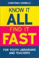 Know It All, Find It Fast For Youth Librarians And Teachers - Donnelly, Christinea - ISBN: 9781856047616