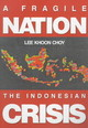 Fragile Nation, A: The Indonesian Crisis - Choy, Lee Khoon - ISBN: 9789810240035