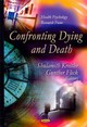 Confronting Dying & Death - Kreitler, Shulamith (EDT)/ Fleck, Gunther (EDT) - ISBN: 9781614707318