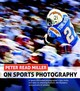 Peter Read Miller On Sports Photography - Miller, Peter Read - ISBN: 9780321857125