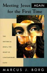 Meeting Jesus Again For The First Time - Borg, Marcus J. - ISBN: 9780060609177