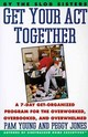 Get Your Act Together! - Young, Pam/ Jones, Peggy - ISBN: 9780060969912
