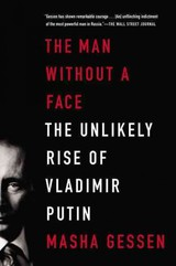 The Man Without A Face - Gessen, Masha - ISBN: 9781594486517