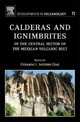 Developments in Volcanology, Calderas and Ignimbrites of the Central Sector of the Mexican Volcanic Belt - Aguirre-diaz, Gerardo J. - ISBN: 9780444529473