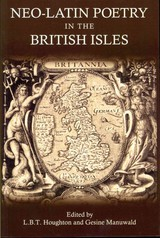 Neo-latin Poetry In The British Isles - Houghton, L. B. T. (EDT)/ Manuwald, Gesine (EDT) - ISBN: 9781780930145