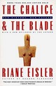 The Chalice And The Blade - Eisler, Riane - ISBN: 9780062502896