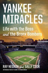 Yankee Miracles - Steinbrenner, Hank; Cook, Sally; Negron, Ray - ISBN: 9780871404619
