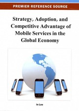 Strategy, Adoption, And Competitive Advantage Of Mobile Services In The Global Economy - Lee, in - ISBN: 9781466619395