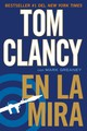 En La Mira / In The Spotlight - Clancy, Tom/ Greaney, Mark (CON) - ISBN: 9780451416414