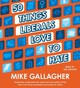 50 Things Liberals Love To Hate - Gallagher, Mike - ISBN: 9781442359352
