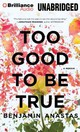 Too Good To Be True - Anastas, Benjamin/ Lundeen, Tim (NRT) - ISBN: 9781469207384