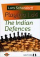 Playing 1.d4 - The Indian Defences - Schandorff, Lars - ISBN: 9781907982170