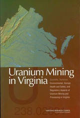 Uranium Mining In Virginia: Scientific, Technical, Environmental, Human Health And Safety, And Regulatory Aspects Of Uranium Mining And Processing In Virginia - National Research Council; Division On Earth And Life Studies; Board On Earth Sciences & Resources; Committee On Earth Resources; Committee On Uranium Mining In Virginia - ISBN: 9780309220873