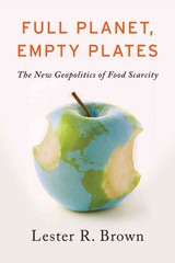 Full Planet, Empty Plates - Brown, Lester R. - ISBN: 9780393088915