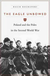 Eagle Unbowed - Kochanski, Halik - ISBN: 9780674068148