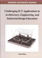 Challenging Ict Applications In Architecture, Engineering, And Industrial Design Education - Wang, James - ISBN: 9781466619999