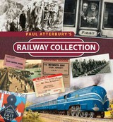 Paul Atterbury's Railway Collection - Atterbury, Paul - ISBN: 9781446302026