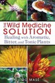 The Wild Medicine Solution - Mase, Guido - ISBN: 9781620550847