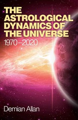 Astrological Dynamics Of The Universe - Allan, Demian - ISBN: 9781780994390