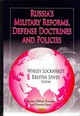 Russia's Military Reforms, Defense Doctrines & Policies - Lockhardt, Whiley (EDT)/ Spivey, Kristen (EDT) - ISBN: 9781619425552