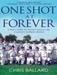 One Shot At Forever - Ballard, Chris/ Chamberlain, Mike (NRT) - ISBN: 9781452610290