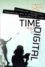 Time And The Digital - Barker, Timothy Scott - ISBN: 9781611683004