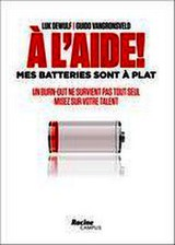 A l'aide! mes batteries sont a plat - Luk  Dewulf - ISBN: 9789401406710