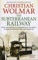 The Subterranean Railway - Wolmar, Christian - ISBN: 9780857890696
