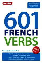Berlitz 601 Verb Book: French - Aubert, Anne-Catherine, Ph.D. - ISBN: 9781780043876