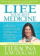 Life Is Your Best Medicine - Low Dog, Tieraona, M.D./ Weil, Andrew (FRW)/ Huber, Hillary (NRT) - ISBN: 9781470847371