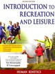 Introduction To Recreation And Leisure - Human Kinetics (COR) - ISBN: 9781450424172