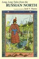 Long, Long Tales From The Russian North - Haney, Jack V. (EDT) - ISBN: 9781617037306