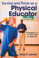 Survive And Thrive As A Physical Educator - James, Alisa R.; James, Alisa - ISBN: 9781450411998