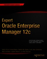 Expert Oracle Enterprise Manager 12c - Pot'vin, Kellyn; Litchfield, Niall; Gorbachev, Alex; Akela, Anand; Sharman, Pete; Atil, Gokhan; Nelson, Leighton; Curtis, Bobby - ISBN: 9781430249382
