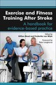 Exercise and Fitness Training After Stroke - ISBN: 9780702043383